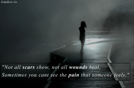 EmilysQuotes.Com-scars-wounds-pain-feelings-understanding-sad-negative-unknown